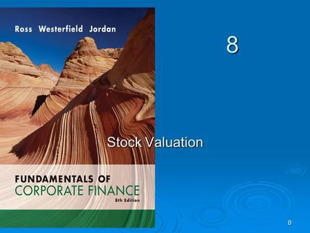 8 0 Stock Valuation. 1 Key Concepts and Skills  Understand how stock prices depend on future dividends and dividend growth  Be able to compute stock.