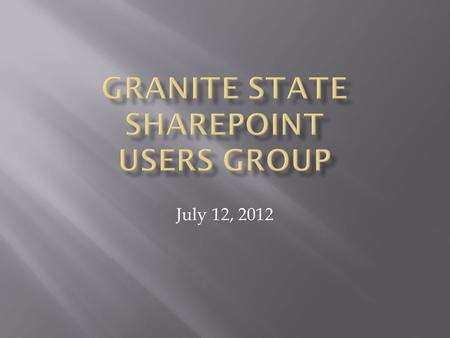 July 12, 2012.  Meeting Agenda  A Word from our Sponsors  Knowledge Lake  Speaker  Sadalit Van Buren  SharePoint Maturity  Q&A  Group business.