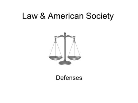Law & American Society Defenses. For a conviction to occur in a criminal case, two requirements must be met. 1.The prosecutor must establish beyond a.