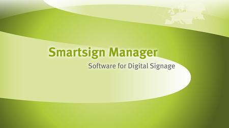 Go back to menu >>. About Smartsign Smartsign Manager Using Smartsign Customers License Model.
