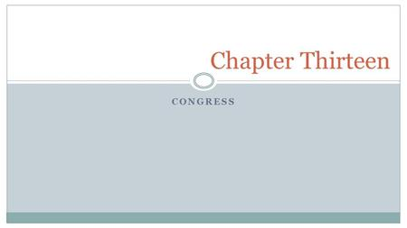CONGRESS Chapter Thirteen. How Congress Operates Copyright © Houghton Mifflin Company. All rights reserved. 13 | 2 Awesome video explanation.
