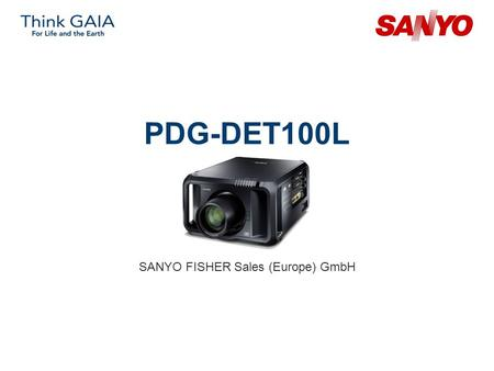 PDG-DET100L SANYO FISHER Sales (Europe) GmbH. Copyright© SANYO Electric Co., Ltd. All Rights Reserved 2007 2 Technical Specifications Model: PDG-DET100L.