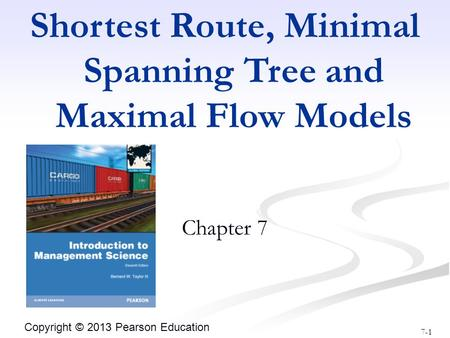 Shortest Route, Minimal Spanning Tree and Maximal Flow Models