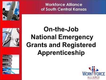 1 The American Recovery and Reinvestment Act and Registered Apprenticeship: Yes You Can On-the-Job National Emergency Grants and Registered Apprenticeship.