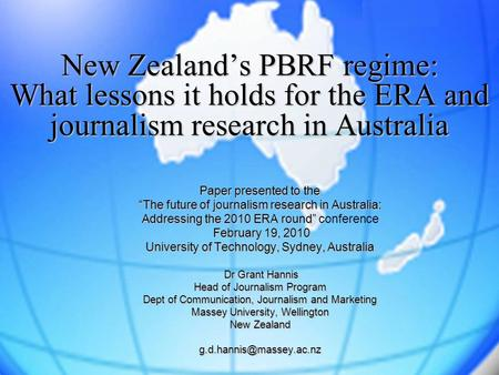 "New Zealand's PBRF regime: What lessons it holds for the ERA and journalism research in Australia Paper presented to the ""The future of journalism research."