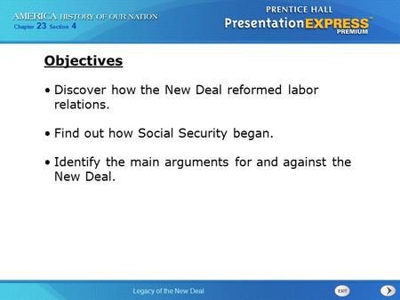 Objectives Discover how the New Deal reformed labor relations.