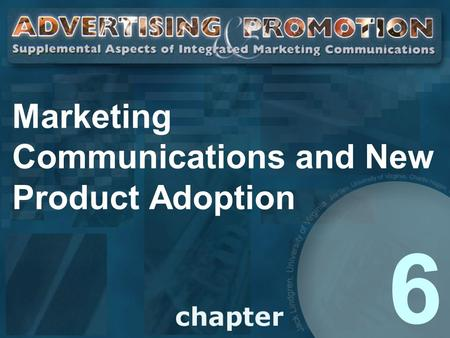 Marketing Communications and New Product Adoption 6.