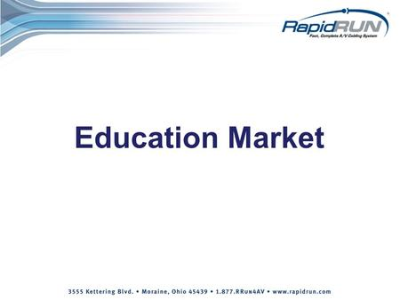 Education Market. 19,000 school systems (Approx.) Conservatively,105,000 classrooms $667 Billion spent on elementary & secondary education in 2008-2009.