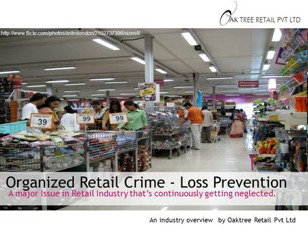 Organized Retail Crime - Loss Prevention  A major Issue in Retail Industry that's continuously.