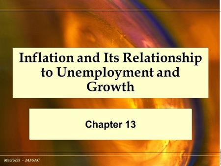 Macro233 - JAFGAC Inflation and Its Relationship to Unemployment and Growth Chapter 13.