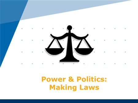 Power & Politics: Making Laws. Making Laws One of the most important things Parliament does is make laws. Before one can be made, someone has to have.