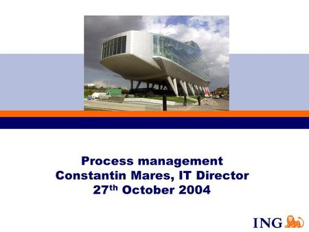 Process management Constantin Mares, IT Director 27 th October 2004.
