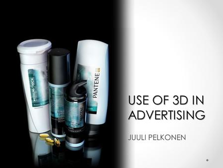 USE OF 3D IN ADVERTISING JUULI PELKONEN. Contents Advertising 3D Advertising Uses Software Finnish companies What is demanded from the worker Why? Why.