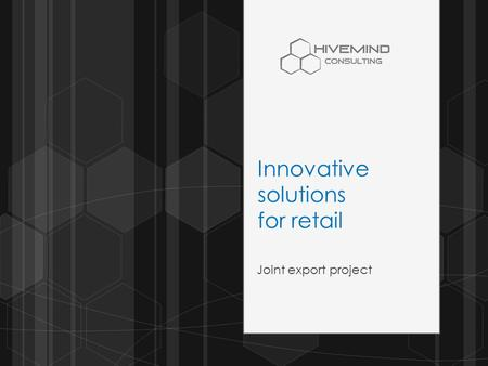Innovative solutions for retail Joint export project.