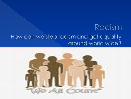  First up all races can live together in peace. There is no reason that Blacks, Whites, Japanese, Hispanics, and Mexicans can't all live together in.