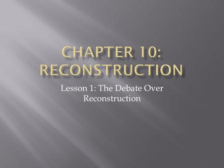 Chapter 10: Reconstruction