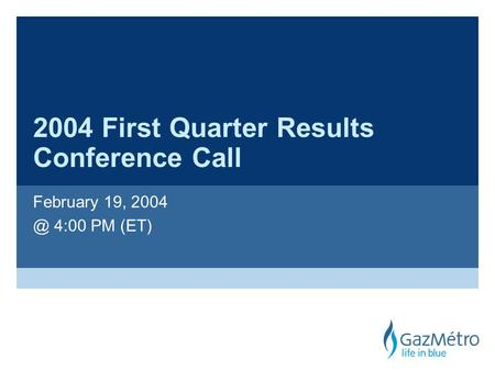2004 First Quarter Results Conference Call February 19, 4:00 PM (ET)