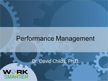 Performance Management www.fitforservice.org1 Dr. David Childs, Ph.D.