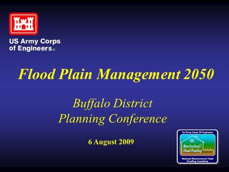 6 August 2009 Buffalo District Planning Conference Flood Plain Management 2050.