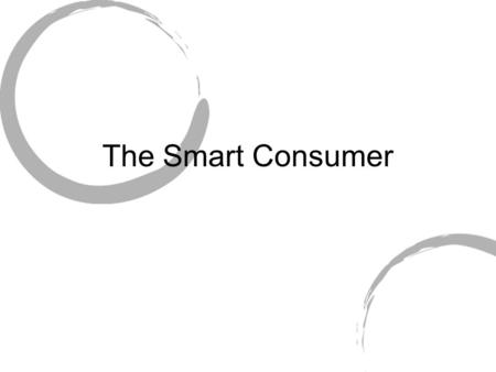 The Smart Consumer. Choosing where to shop Store features Question to ask yourself trends Fresh refrigerated ready-to-eat meal items - involves pairing.