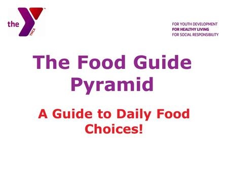 The Food Guide Pyramid A Guide to Daily Food Choices!