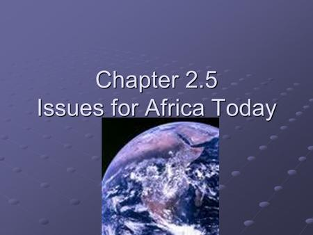 Chapter 2.5 Issues for Africa Today I. Economic Issues Colonial Powers saw Africa as a source for raw materials, but did little factory building inside.