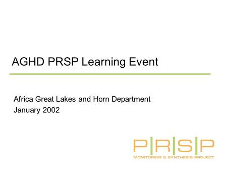 AGHD PRSP Learning Event Africa Great Lakes and Horn Department January 2002.