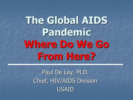 the statics of hivaids pandemic and transmission The us hiv/aids pandemic transmission of hiv apparently is rare but should be considered a possible means of transmission because of the.
