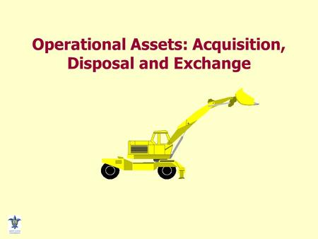 Operational Assets: Acquisition, Disposal and Exchange.