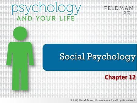 © 2013 The McGraw-Hill Companies, Inc. All rights reserved. Social Psychology Chapter 12.
