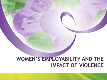 WOMEN'S EMPLOYABILITY AND THE IMPACT OF VIOLENCE.