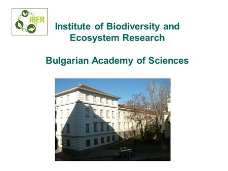 Institute of Biodiversity and Ecosystem Research Bulgarian Academy of Sciences.