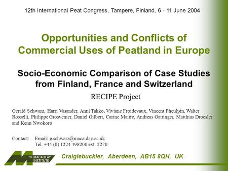 Craigiebuckler, Aberdeen, AB15 8QH, UK Opportunities and Conflicts of Commercial Uses of Peatland in Europe Socio-Economic Comparison of Case Studies from.