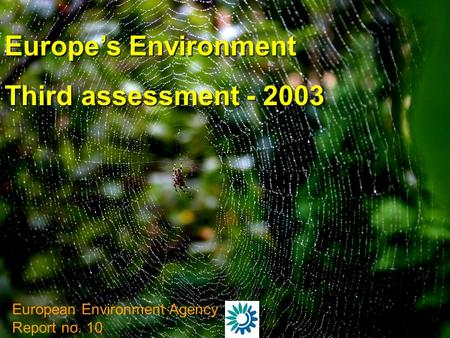 Europe's Environment Third assessment - 2003 European Environment Agency Report no. 10.