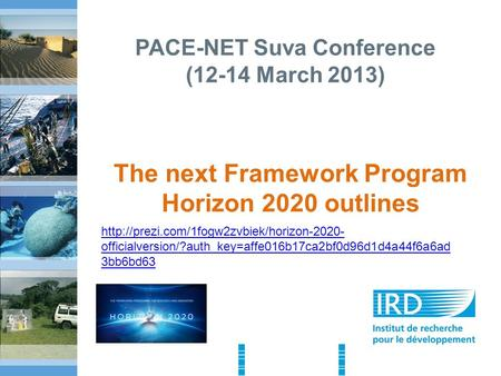 PACE-NET Suva Conference (12-14 March 2013) The next Framework Program Horizon 2020 outlines  officialversion/?auth_key=affe016b17ca2bf0d96d1d4a44f6a6ad.