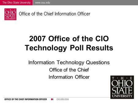 2007 Office of the CIO Technology Poll Results Information Technology Questions Office of the Chief Information Officer.