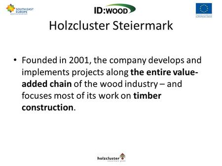 Founded in 2001, the company develops and implements projects along the entire value- added chain of the wood industry – and focuses most of its work on.