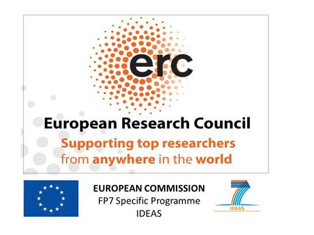 EUROPEAN COMMISSION FP7 Specific Programme IDEAS.
