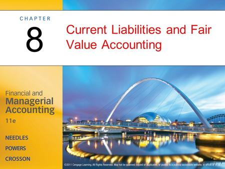 Current Liabilities and Fair Value Accounting 8. Management Issues Related to Current Liabilities OBJECTIVE 1: Identify the management issues related.