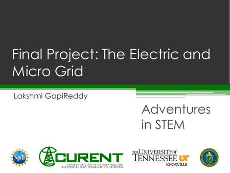 Lakshmi GopiReddy Adventures in STEM Final Project: The Electric and Micro Grid.