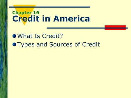 Chapter 16 Credit in America