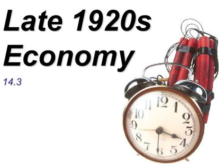 "Late 1920s Economy 14.3. ""Wonderful Prosperity"" Stock market value keeps increasingStock market value keeps increasing –1925 = $27 billion –1929 = $87."