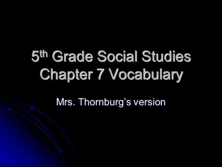5th Grade Social Studies Chapter 7 Vocabulary