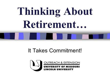 Thinking About Retirement… It Takes Commitment!. How are we, as a nation, doing? Personal savings rate, overall, is negative Bankruptcies are at an all-time.