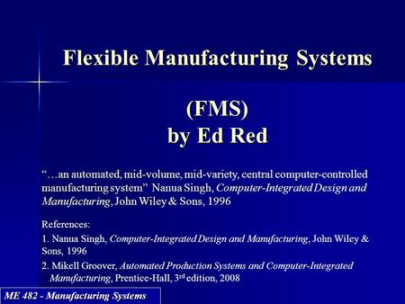 flexible manufacturing system analysis Optimal level of automation in the automotive industry  flexible manufacturing  the analysis was done for the final assembly of the golf.