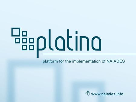 Platform for the implementation of NAIADES  www.naiades.info.