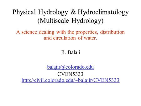 Physical Hydrology & Hydroclimatology (Multiscale Hydrology)