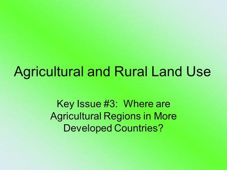 Agricultural and Rural Land Use