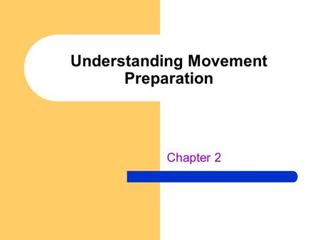 Understanding Movement Preparation Chapter 2. Perception Indirect Perception – Symbolic representation – Series of mental processes – Comparison with.