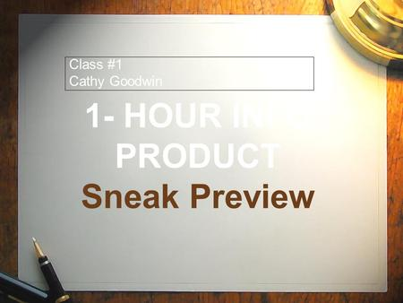 1- HOUR INFO PRODUCT Sneak Preview Class #1 Cathy Goodwin.
